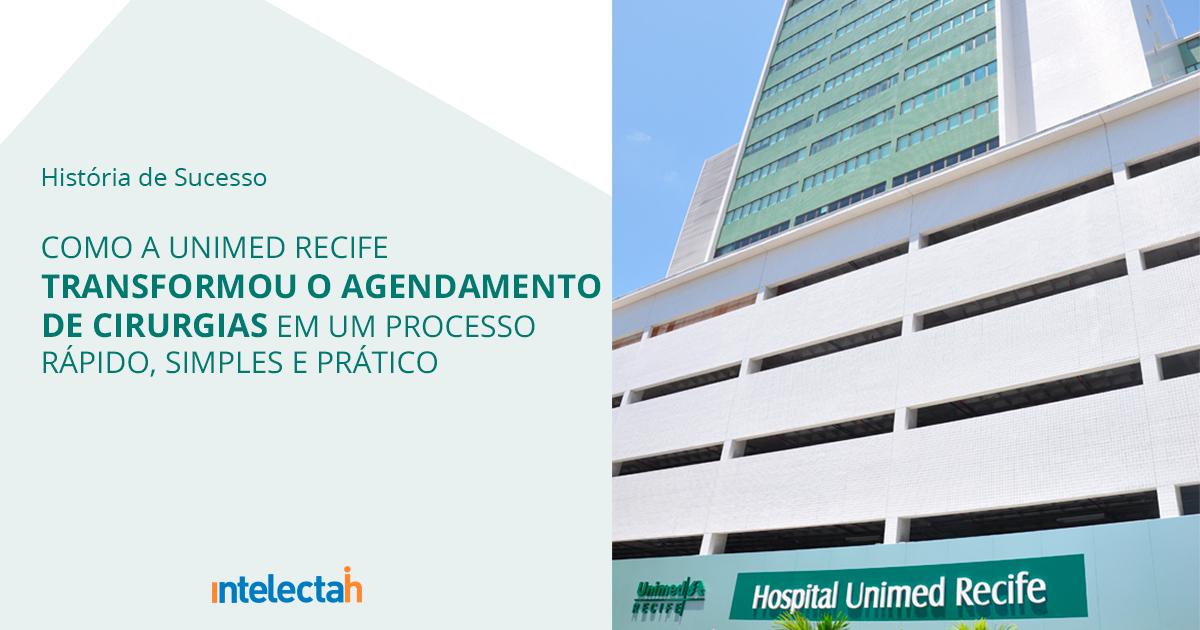 Como a Unimed Recife transformou o agendamento de cirurgias em um processo rápido, simples e prático