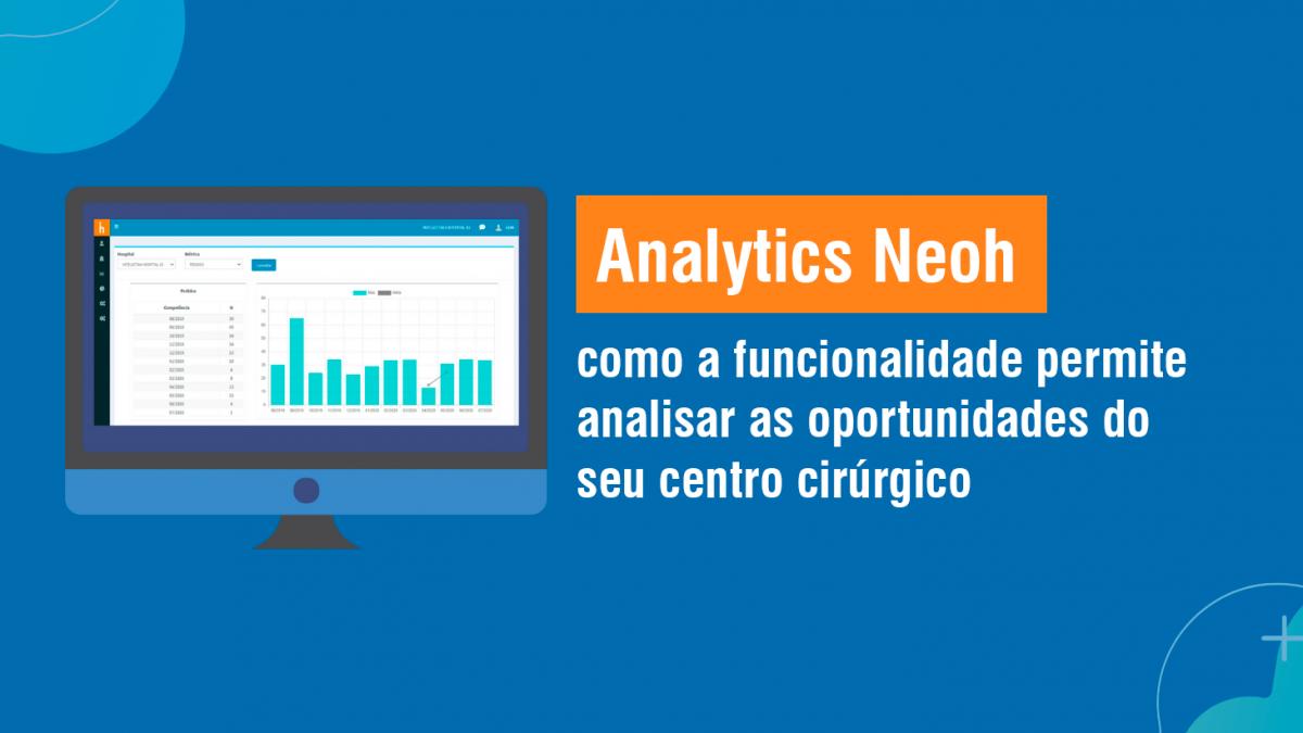 Analytics Neoh: como a funcionalidade permite analisar as oportunidades do seu centro cirúrgico